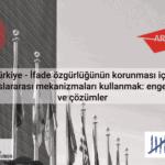 Çevrimiçi etkinlik: Türkiye – İfade özgürlüğünün korunması için uluslararası mekanizmaları kullanmak: engeller ve çözümler
