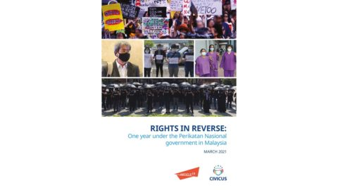 Rights in Reverse: One year under the Perikatan Nasional government in Malaysia - Civic Space