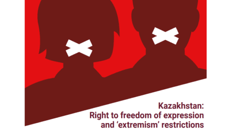 Kazakhstan: Report on the right to freedom of expression  and 'extremism' restrictions - Protection