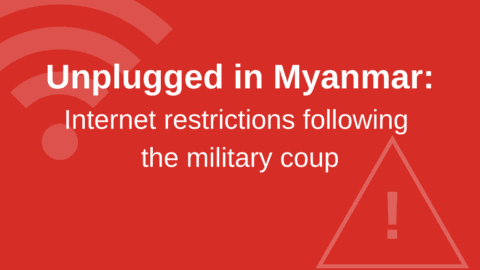Unplugged in Myanmar: Internet restrictions following the military coup - Digital